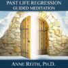 Anne_Reith_Guided_Meditation_Past_Life_Regression_Cover