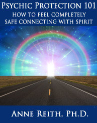 Psychic Protection Ebook by Anne Reith, Ph.D.