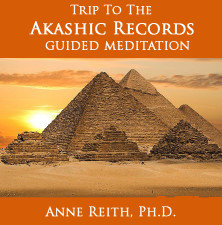 Akashic Records Guided Meditation by Anne Reith, Ph.D.