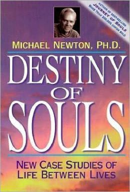 "Michael Newton ""Destiny of Souls"" book"